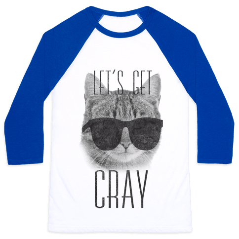 Let's Get Cray Baseball Tee