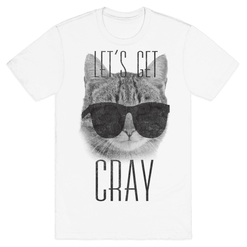 Let's Get Cray Mens T-Shirt
