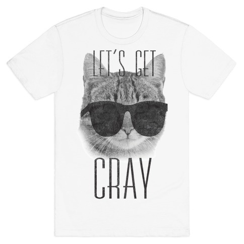 Let's Get Cray T-Shirt