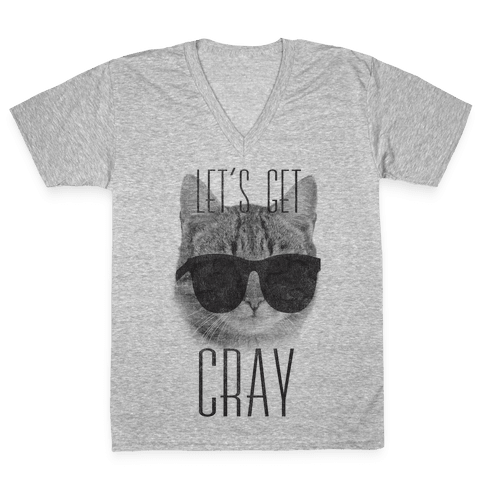 Let's Get Cray V-Neck Tee Shirt