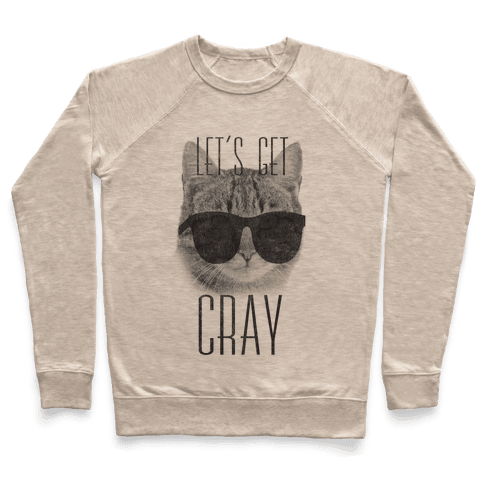 Let's Get Cray Pullover