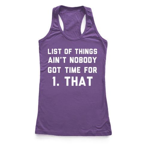 The List of Things Ain't Nobody Got Time For Racerback Tank Top
