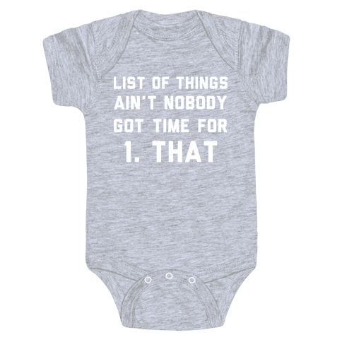 The List of Things Ain't Nobody Got Time For Baby One-Piece