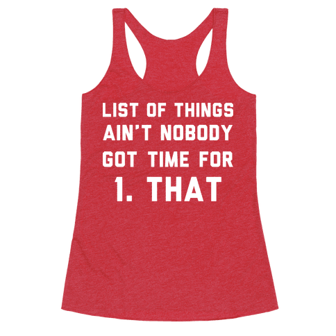 The List of Things Ain't Nobody Got Time For