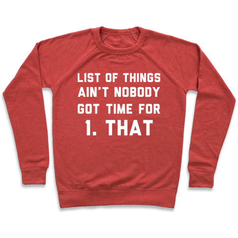 The List of Things Ain't Nobody Got Time For Pullover