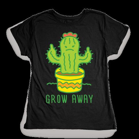 Grow Away Cactus Womens T-Shirt