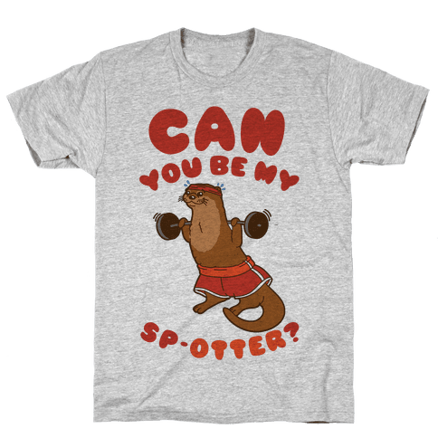 Can You Be My Spotter? Mens T-Shirt