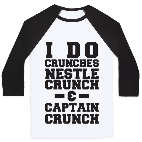 I Do Crunches Baseball Tee