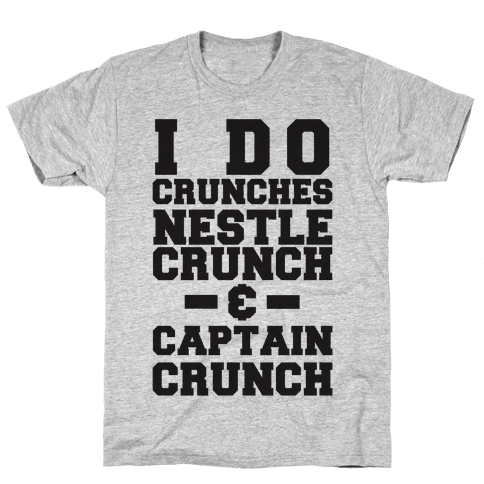 I Do Crunches Mens T-Shirt