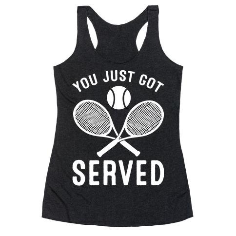 You Just Got Served (Tennis) Racerback Tank Top