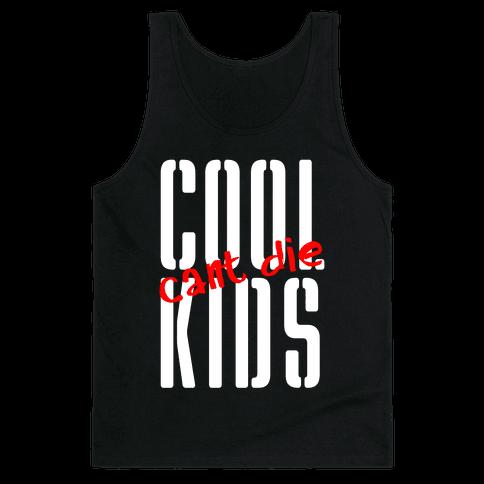 Cool Kids Can't Die Tank Top