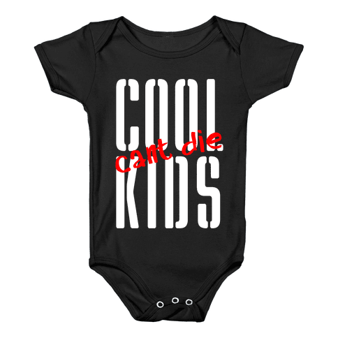 Cool Kids Can't Die Baby Onesy