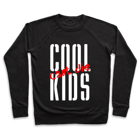 Cool Kids Can't Die Pullover