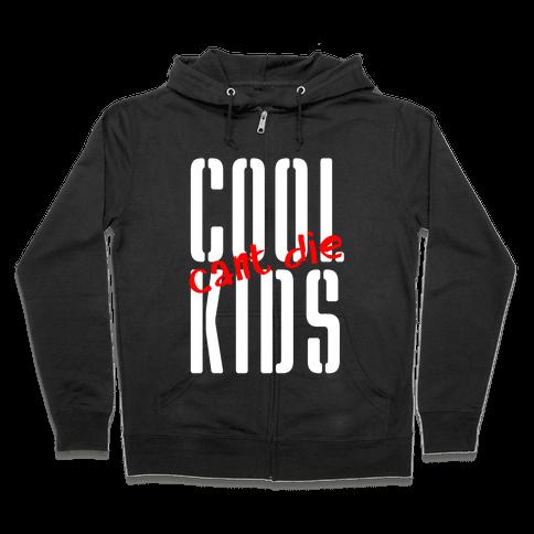 Cool Kids Can't Die Zip Hoodie