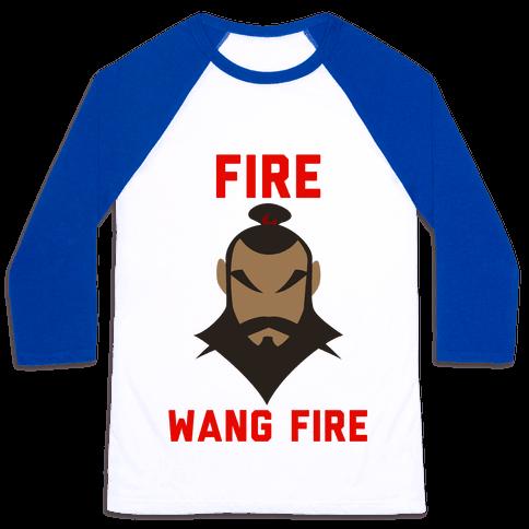 Fire, Wang Fire Baseball Tee