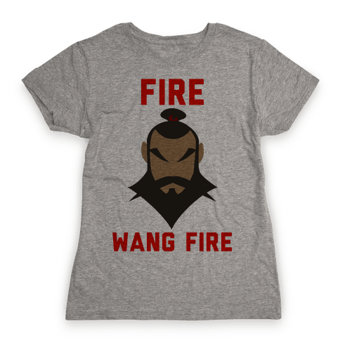 Fire, Wang Fire Womens T-Shirt