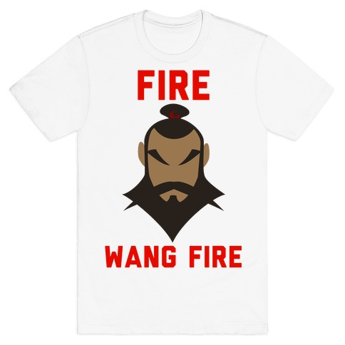 Fire, Wang Fire T-Shirt