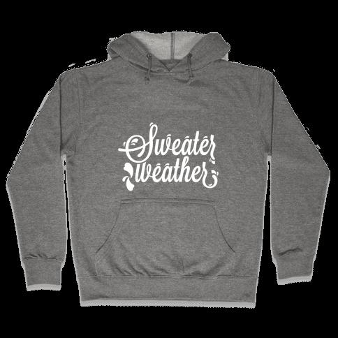 Sweater Weather Hooded Sweatshirt