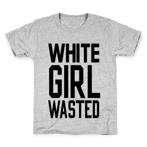 White Girl Wasted Kids T-Shirt
