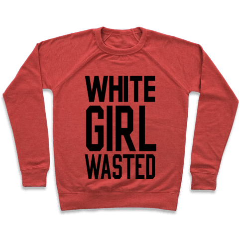 White Girl Wasted Pullover