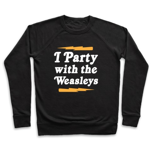 I Party With The Weasleys Pullover