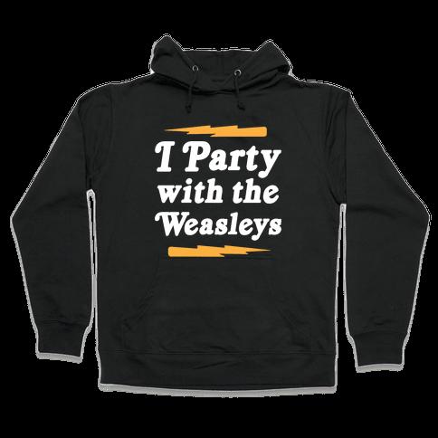I Party With The Weasleys Hooded Sweatshirt