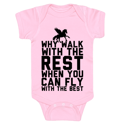 Why Walk With The Rest When You Can Fly With The Best Baby Onesy
