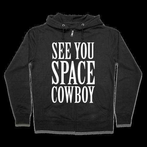See You Space Cowboy Zip Hoodie
