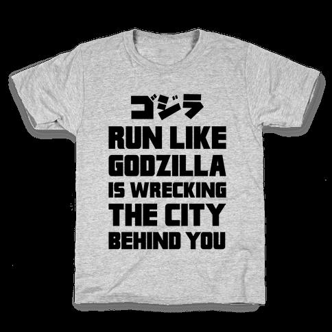 Run Like Godzilla Is Wrecking The City Behind You Kids T-Shirt