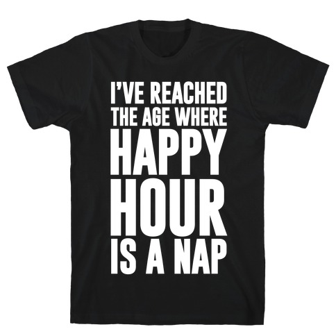 Happy Hour Is A Nap T-Shirt