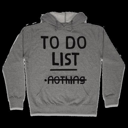 To Do List Hooded Sweatshirt