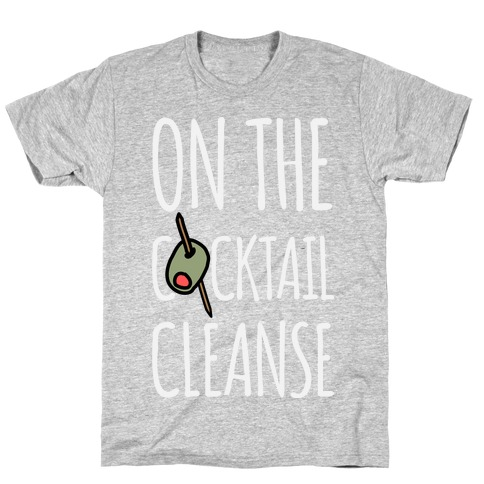 On The Cocktail Cleanse T-Shirt