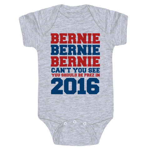 Bernie Should Be Pres in 2016 Baby Onesy