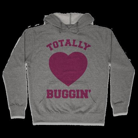 Totally Buggin Hooded Sweatshirt