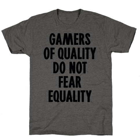 Gamers Of Quality Do Not Fear Equality Mens T-Shirt