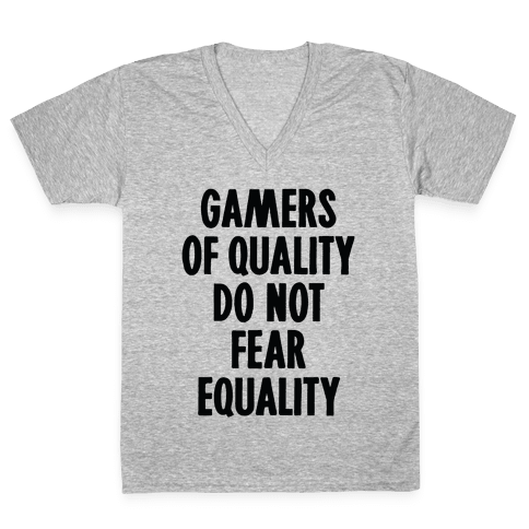 Gamers Of Quality Do Not Fear Equality V-Neck Tee Shirt