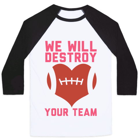 We Will Destroy You Baseball Tee