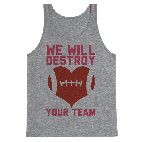 We Will Destroy You Tank Top