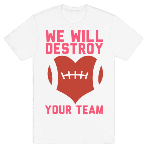 We Will Destroy You Mens T-Shirt
