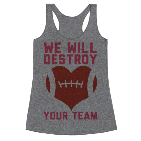 We Will Destroy You Racerback Tank Top