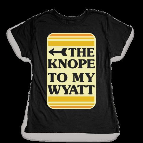 The Knope To My Wyatt Womens T-Shirt