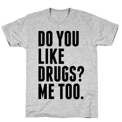 19e9d9ddf8 Dont Do Drugs T-Shirts | LookHUMAN