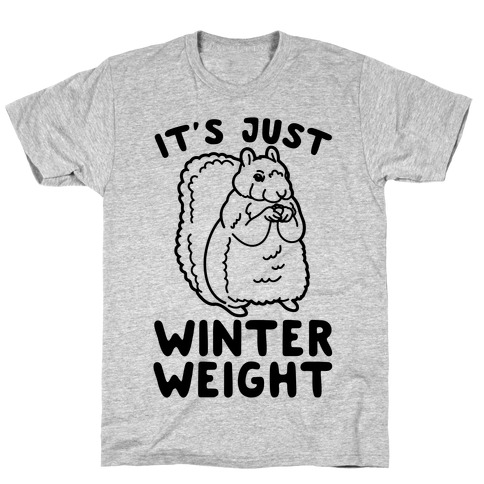 It's Just Winter Weight Mens T-Shirt