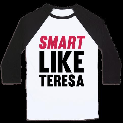 Smart Like Teresa Baseball Tee