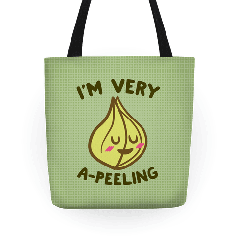 I'm Very A-peeling Tote