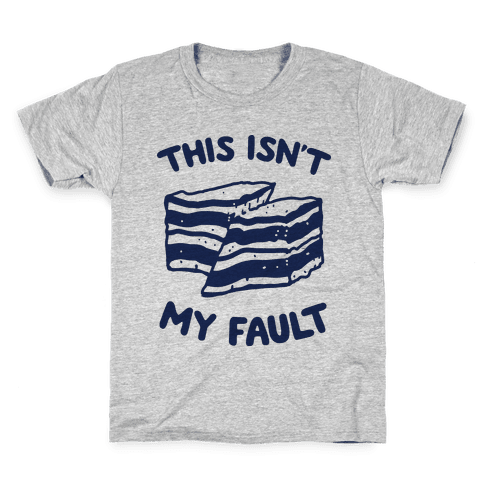 This Isn't My Fault Kids T-Shirt