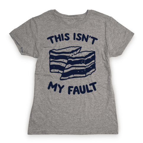 This Isn't My Fault Womens T-Shirt