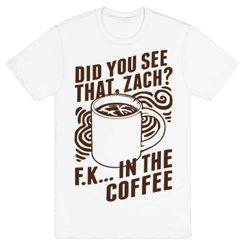 Did You See That, Zach? Mens T-Shirt