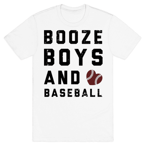 Booze, Boys, & Baseball Mens T-Shirt