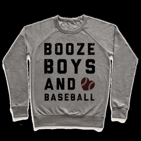 Booze, Boys, & Baseball Pullover